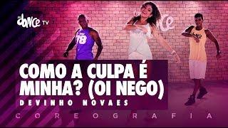 Como A Culpa É Minha? (Oi Nego) - Devinho Novaes | FitDance TV (Coreografia) Dance Video