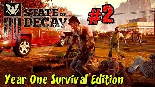 State of Decay: YOSE Ep.2 - Clearing the Town!▐ Year One Survival Edition EARLY ACCESS!