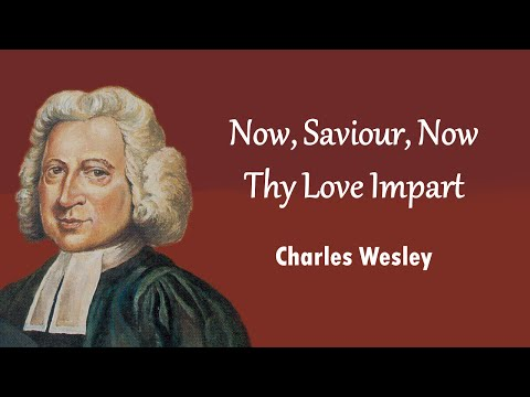 Now, Saviour, Now Thy Love Impart