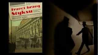 Trzeci brzeg Styksu - zwiastun książki Krzysztofa Beśki