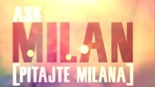 #TEAMMILAN PRESENTS : ASK MILAN [PITAJTE MILANA]