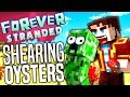 Minecraft - SHEARING OYSTERS - Forever Stranded #54
