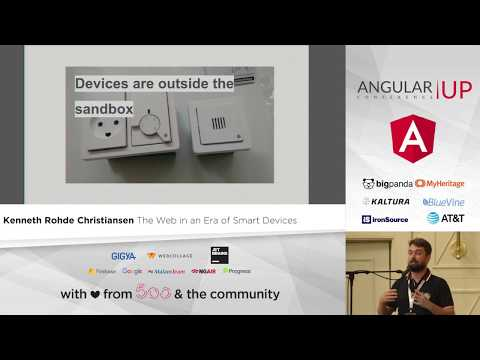 Kenneth Rohde Christiansen - The Web in an Era of Smart Devices | AngularUP 2017