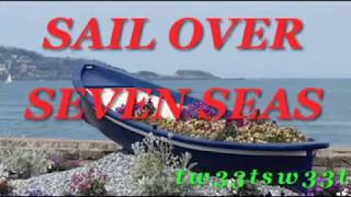 SAIL OVER SEVEN SEAS - Karaoke Instrumental with Lyric