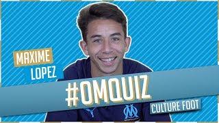OM QUIZ | Maxime LOPEZ 😂