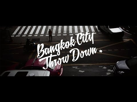 Bangkok City Throwdown  [HIPHOP FINAL]