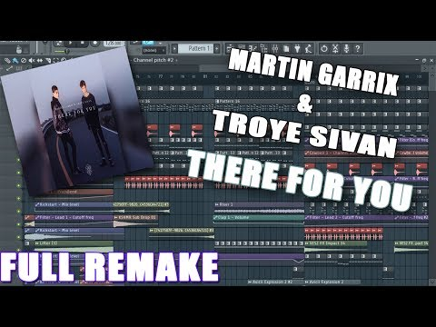 Martin Garrix & Troye Sivan - There For You| FL STUDIO + FREE FLP(FULL)