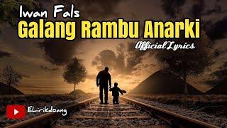 IWAN FALS - Galang Rambu Anarki ( Official lyrics ) Lagu Iwan fals galang rambu anarki lirik