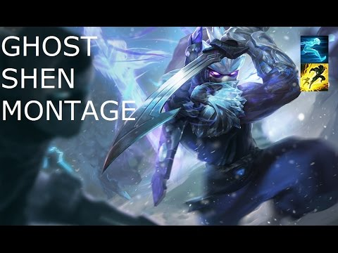 【LoL】Ghost Shen Montage【League of Legends】