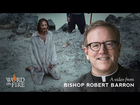 "Bishop Barron on ""Silence"" [Spoilers]"