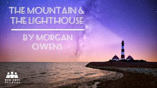 The Mountain and the Lighthouse by Morgan Owens - Poets of The Cove - with Man Cove Wellbeing