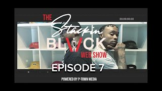 Stackin Black Web Show Episode 7 (Talking about Comedy, life of a Comedian, Gillie & Wallo's hair)