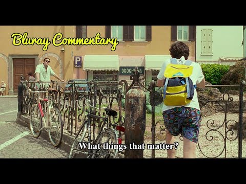 Things That Matter - Call Me By Your Name: Bluray Commentary By Timothée And Michael
