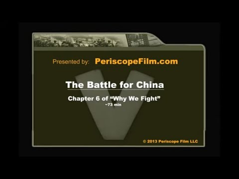 The Battle of China - Why We Fight Part 6 Frank Capra WWII Nanking Massacre Burma Road 41460 HD