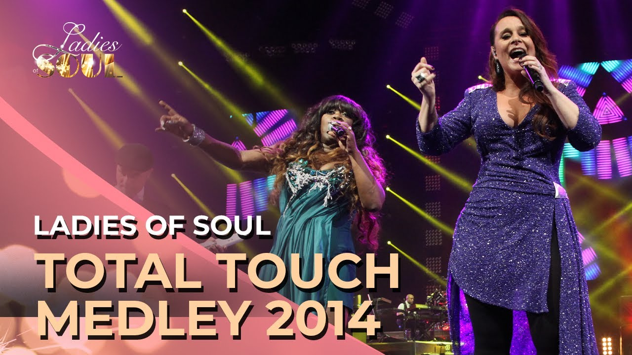 Ladies Of Soul Total Touch Medley Live At The Ziggo Dome