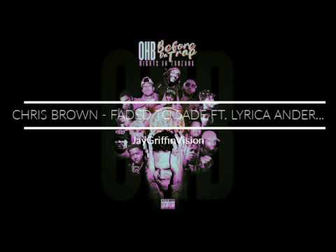 Chris brown - Faded To Sade ft Lyrica Anderson