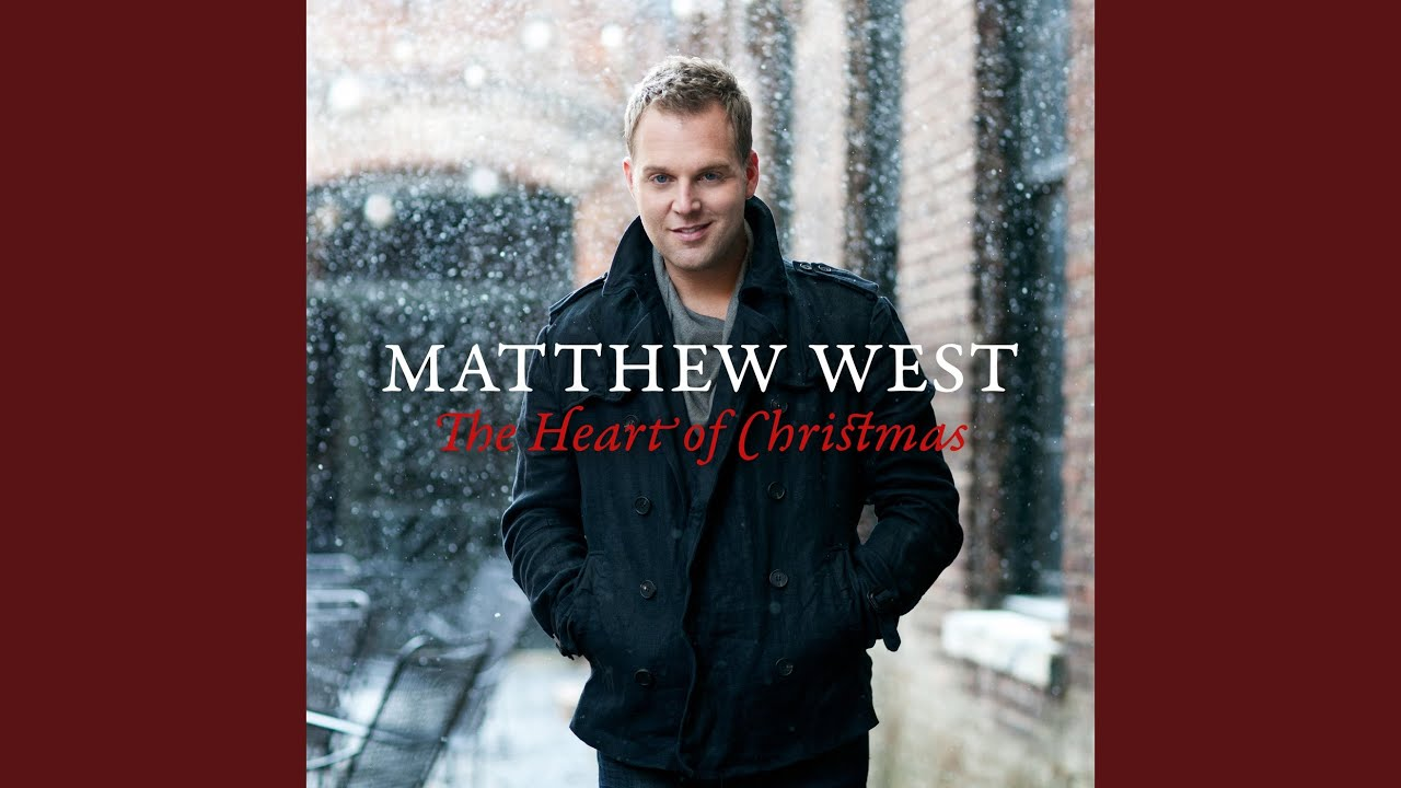 Matthew West The Heart Of Christmas.Have Yourself A Merry Little Christmas Matthew West
