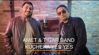 Amet & Tigar Band Kucheka Yes Yes V Production █▬█ █ ▀█▀