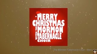 Merry Christmas with The Mormon Tabernacle Choir (Full Album)
