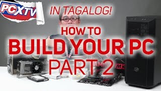 PA-HELP - How to build a PC - Part 2 (IN TAGALOG!)