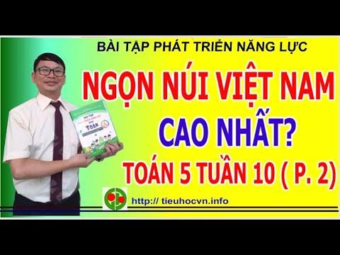 Bài tập Phát triển năng lực Môn Toán Lớp 5 Tuần 10 Phần 2 Ngọn núi nào cao nhất ở Việt Nam?