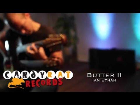"Ian Ethan Case - ""Butter II"""