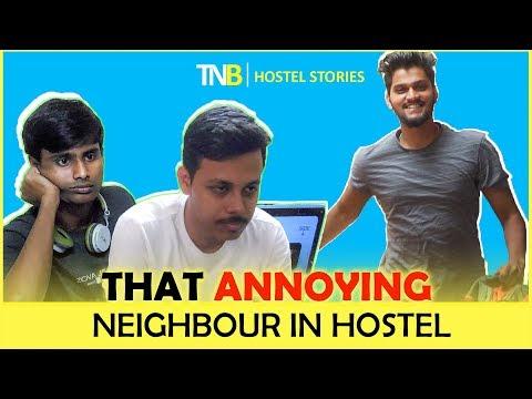 TNB: That Annoying Neighbour in Hostel   Hostel Stories