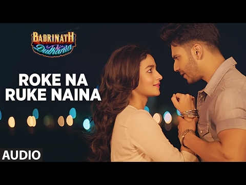 Roke Na Ruke Naina (Full Audio Song) |...