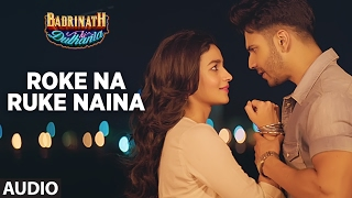 Roke Na Ruke Naina (Full Audio Song) | Arijit S...