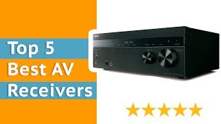 Best AV Receivers - Top 5 Home Theater Receiver Reviews  2018