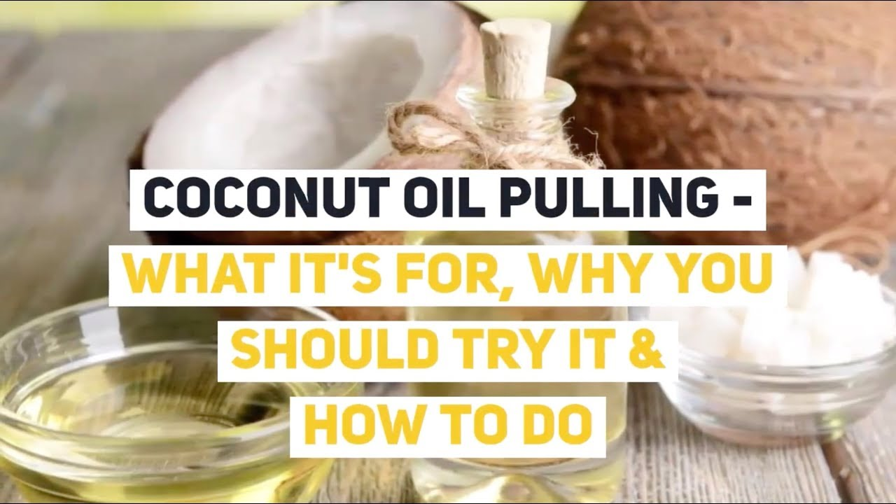 Coconut Oil Pulling - What It's For, Why You Should Try It