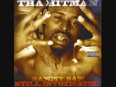 Hitman Sammy Sam - Still Intoxicated (2002) F/Justice (21) , Mo Dirty , Uncle Boocho