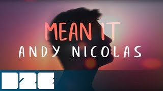 Andy Nicolas - Mean It (Official Lyric Video)