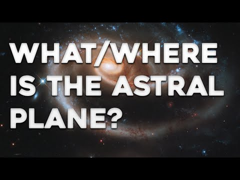 The Astral Plane - What is the Astral Plane? (Astral Projection)