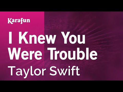 Karaoke I Knew You Were Trouble - Taylor Swift *