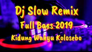 Gambar cover Dj Slow Remix Kidung Wahyu Kolosebo Full Bass MantuL