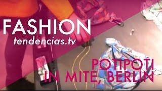 Potipoti now lives in Mite, Berlín - Tendencias.tv #356