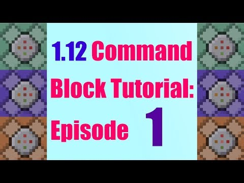 Tellraw, Execute, and Title! - 1.12 Beginner Command Block Tutorial Episode 1