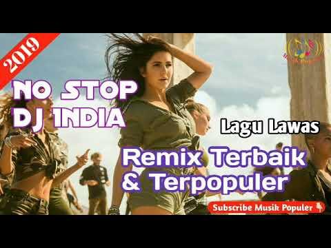Lagu India Lawas No Stop Remix Paling Populer Th2000an Sampai Sekarang (Dj Breakbeat)