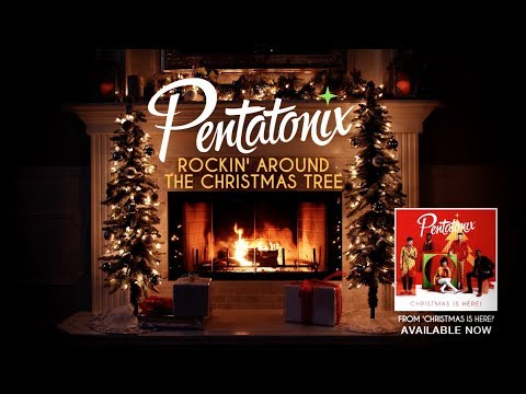 [Yule Log Audio] Rockinu0027 Around The Christmas Tree   Pentatonix
