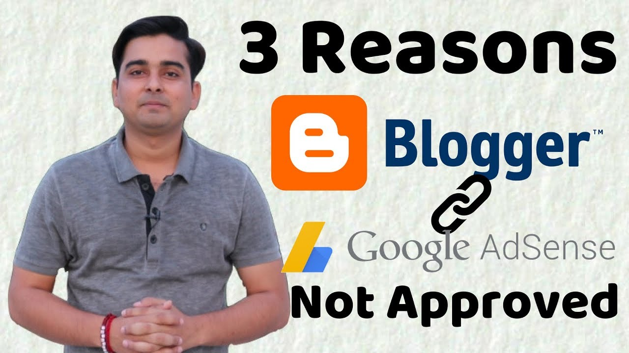 3 Reasons your Adsense is not Getting Approval on Blogger in 2018 ( HINDI )