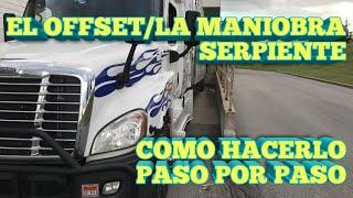 Conducir Camion - EL OFFSET/LA MANIOBRA SERPIENTE   Como Hacerlo - Paso por Paso
