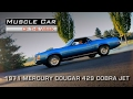 Muscle Car Of The Week Video Episode #189: 1971 Mercury Cougar 429 Cobra Jet 4-Speed Convertible