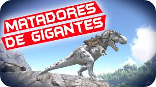 ARK Survival Evolved #81 - Matadores de Gigantes !!