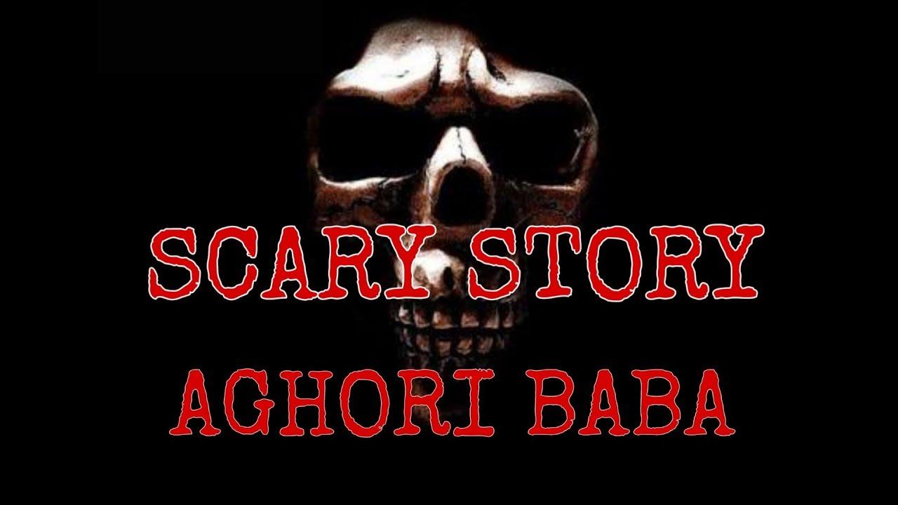 Scary Story #1 - Aghori Sadhu