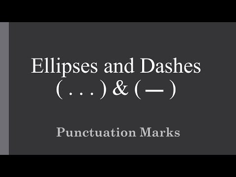 Using Ellipses And Dashes