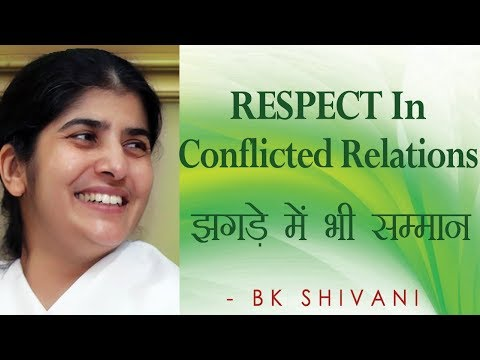 RESPECT In Conflicted Relations: Ep 46 Soul Reflections: BK Shivani (Hindi)