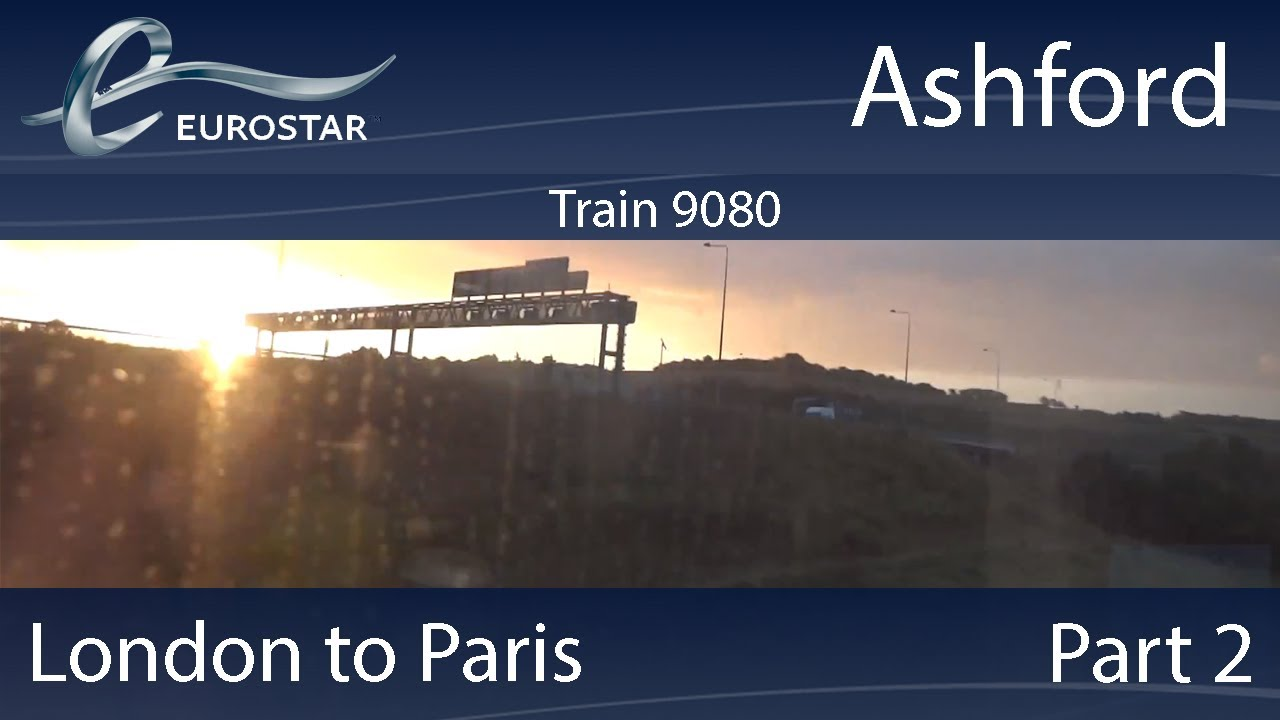 Ashford Paris Eurostar London To Paris Part 2 Ashford