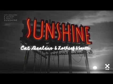 Cat Dealers, LOthief, Santti – Sunshine