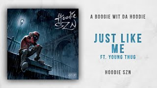 A Boogie wit da Hoodie - Just Like Me Ft. Young Thug (Hoodie SZN)